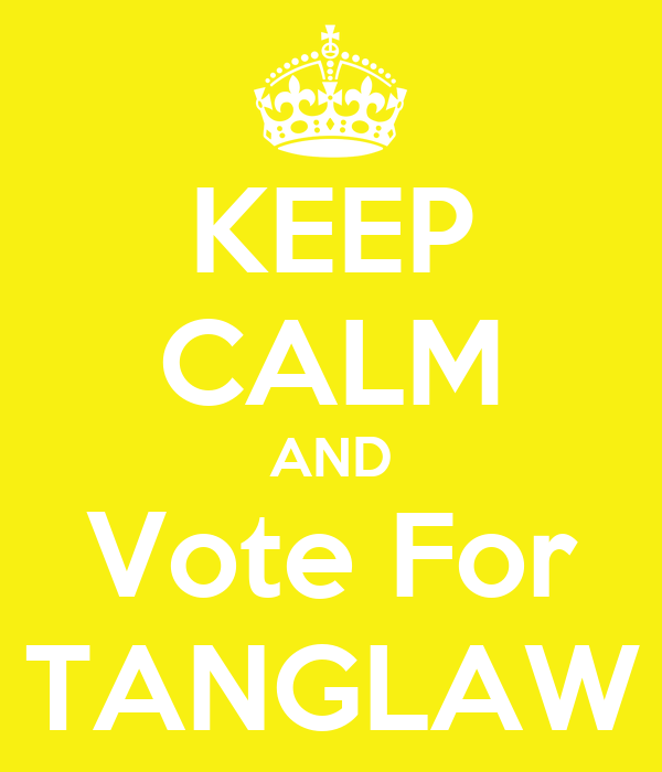 KEEP CALM AND Vote For TANGLAW