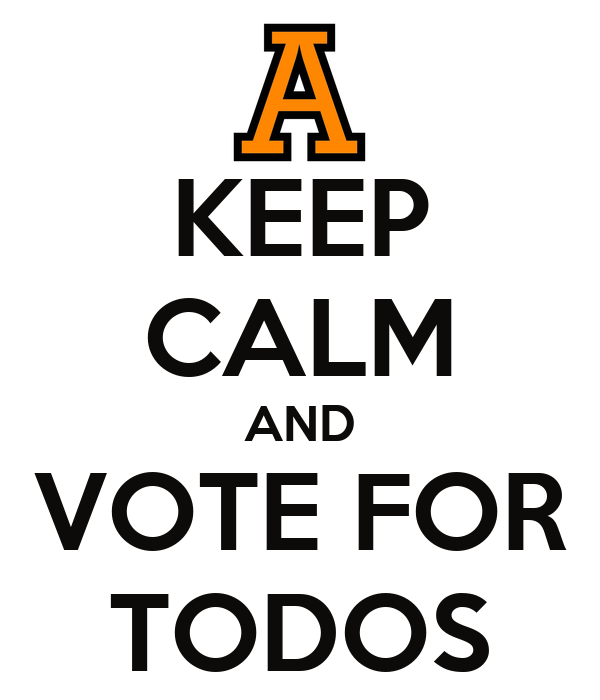 KEEP CALM AND VOTE FOR TODOS