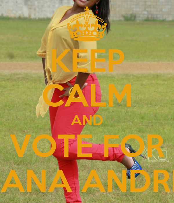KEEP CALM AND VOTE FOR TRISANA ANDREWS