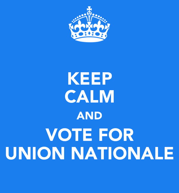 KEEP CALM AND VOTE FOR UNION NATIONALE