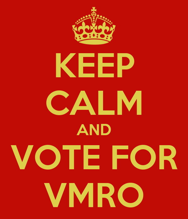 KEEP CALM AND VOTE FOR VMRO
