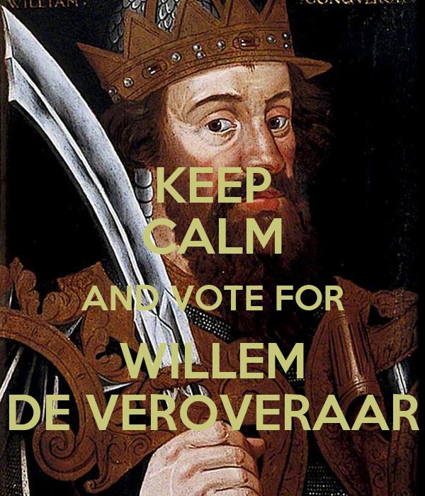 KEEP CALM AND VOTE FOR WILLEM DE VEROVERAAR