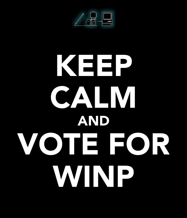 KEEP CALM AND VOTE FOR WINP