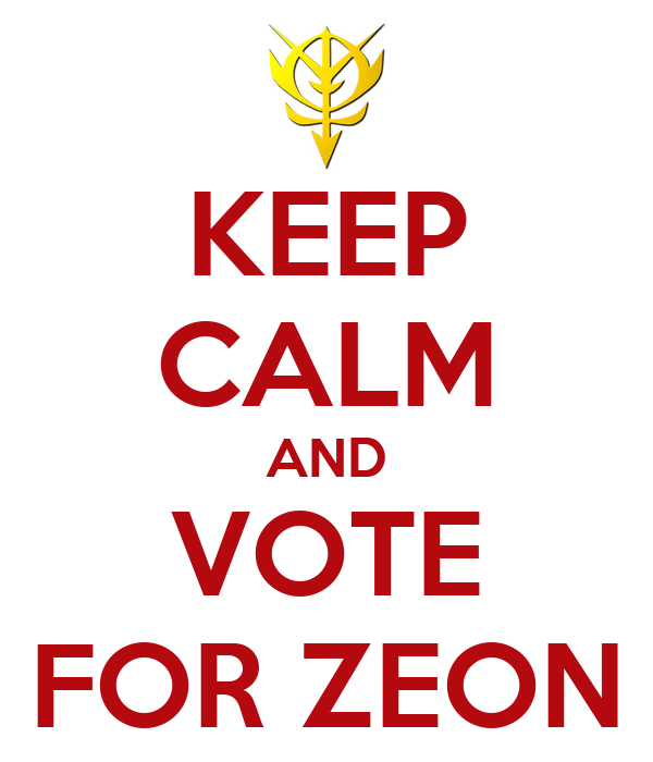 KEEP CALM AND VOTE FOR ZEON
