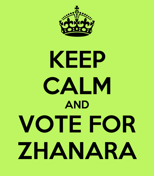 KEEP CALM AND VOTE FOR ZHANARA