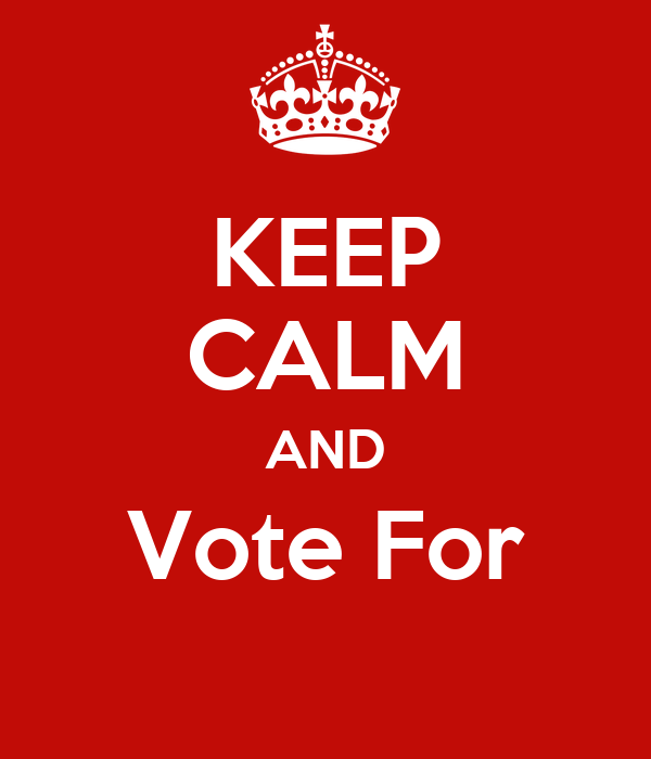 KEEP CALM AND Vote For