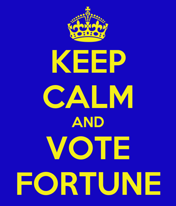 KEEP CALM AND VOTE FORTUNE