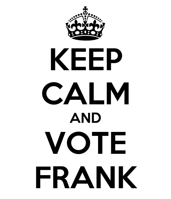 KEEP CALM AND VOTE FRANK