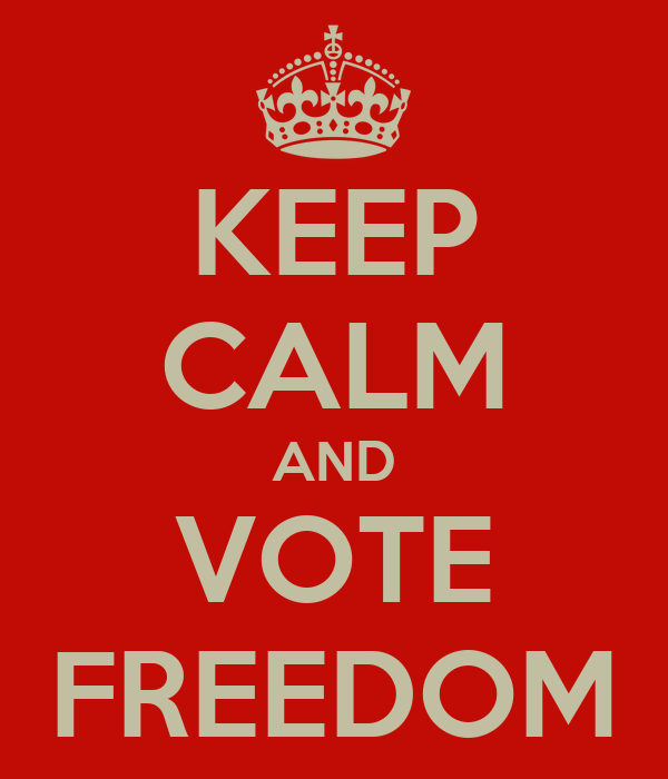 KEEP CALM AND VOTE FREEDOM