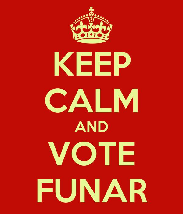 KEEP CALM AND VOTE FUNAR