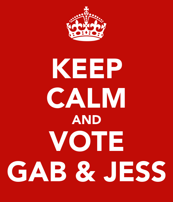KEEP CALM AND VOTE GAB & JESS