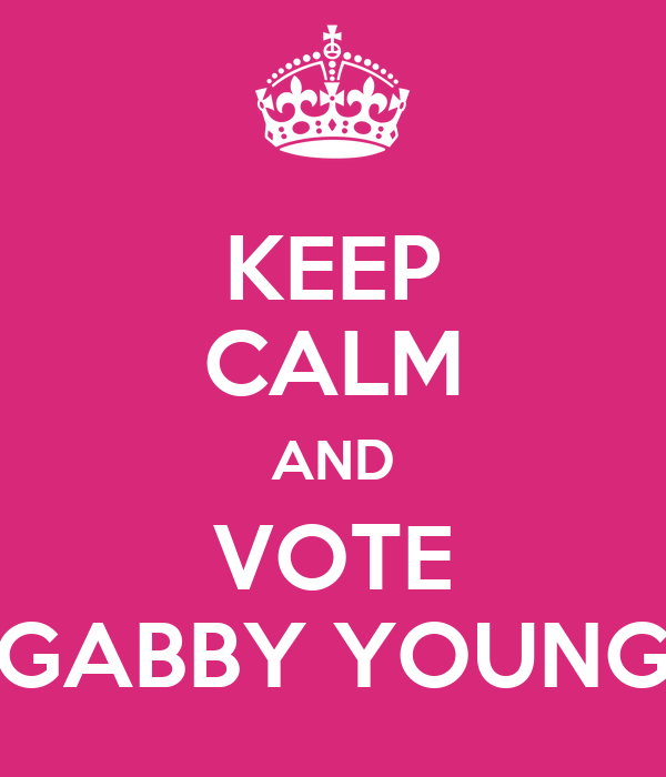 KEEP CALM AND VOTE GABBY YOUNG