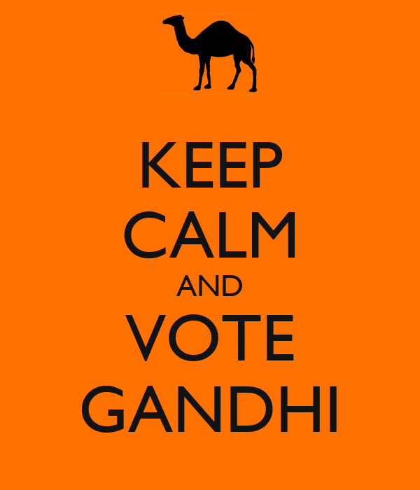 KEEP CALM AND VOTE GANDHI