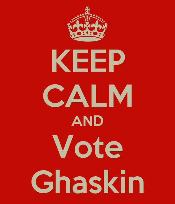 KEEP CALM AND Vote Ghaskin