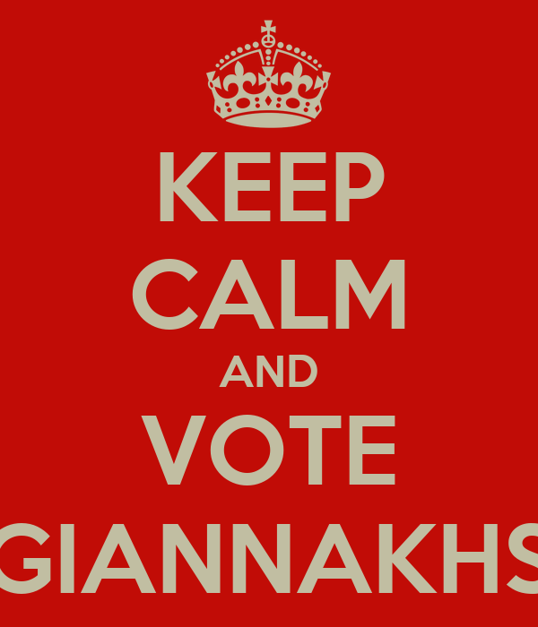 KEEP CALM AND VOTE GIANNAKHS