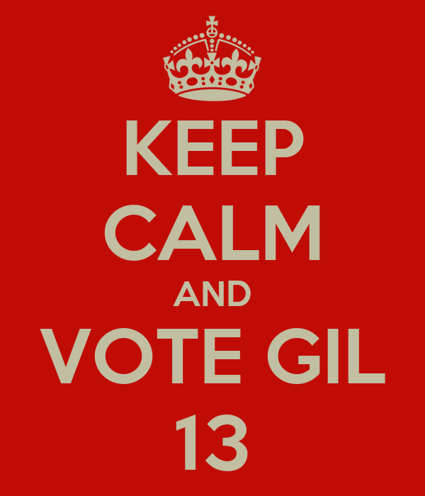 KEEP CALM AND VOTE GIL 13