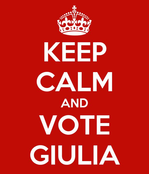 KEEP CALM AND VOTE GIULIA