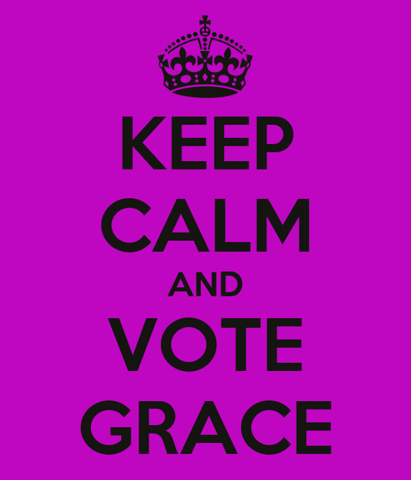 KEEP CALM AND VOTE GRACE