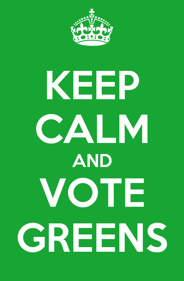 KEEP CALM AND VOTE GREENS