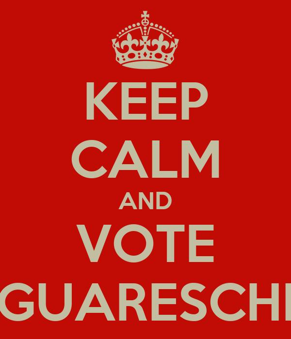 KEEP CALM AND VOTE GUARESCHI
