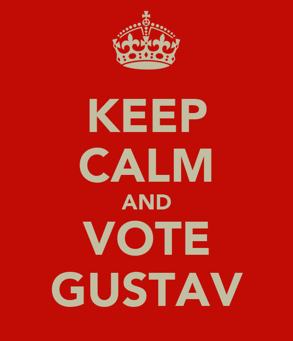 KEEP CALM AND VOTE GUSTAV
