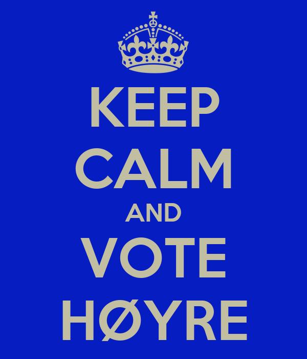 KEEP CALM AND VOTE HØYRE