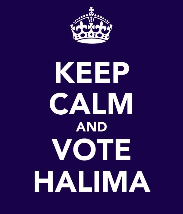 KEEP CALM AND VOTE HALIMA
