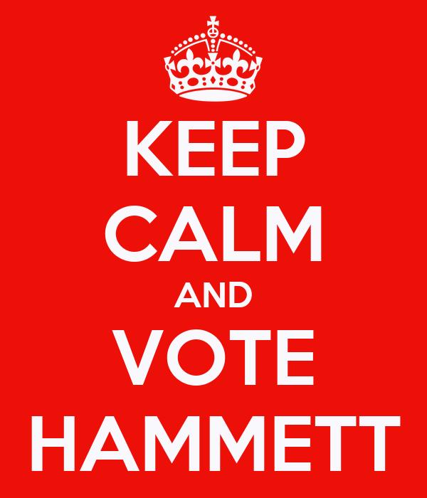 KEEP CALM AND VOTE HAMMETT