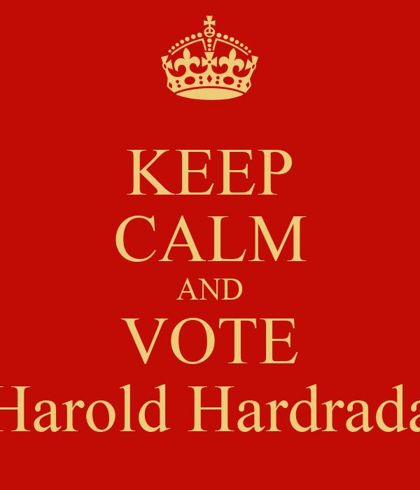 KEEP CALM AND VOTE Harold Hardrada