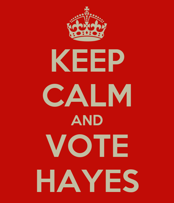 KEEP CALM AND VOTE HAYES
