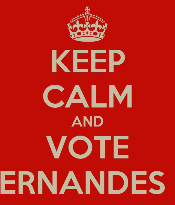 KEEP CALM AND VOTE HERNANDES 11