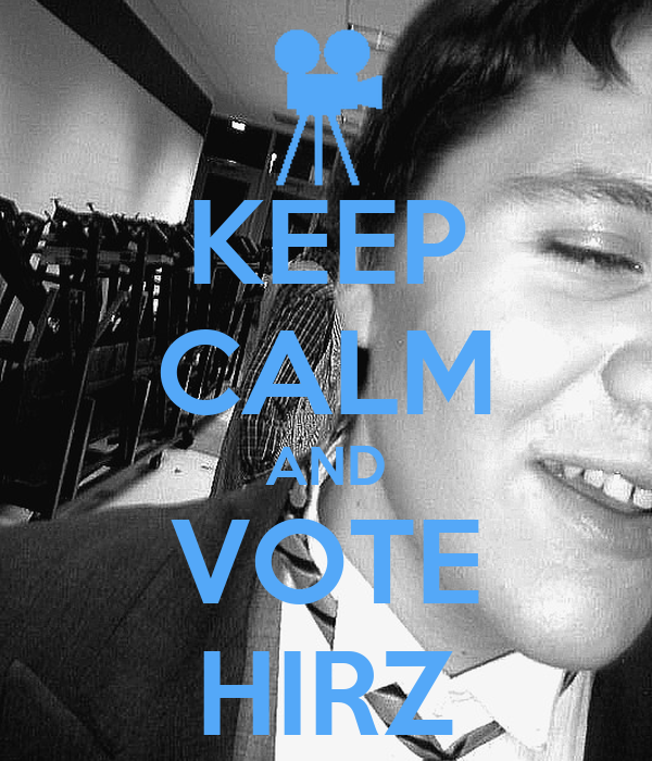 KEEP CALM AND VOTE HIRZ