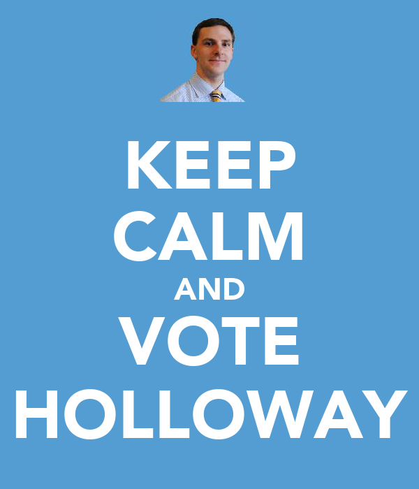 KEEP CALM AND VOTE HOLLOWAY