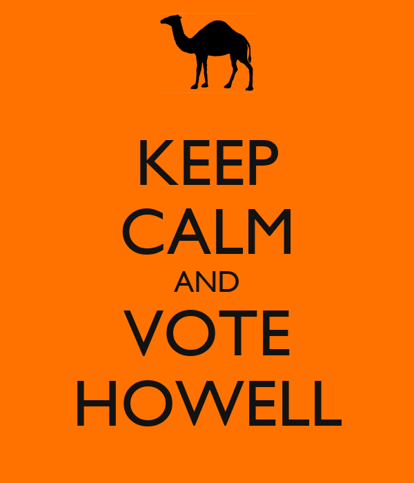 KEEP CALM AND VOTE HOWELL