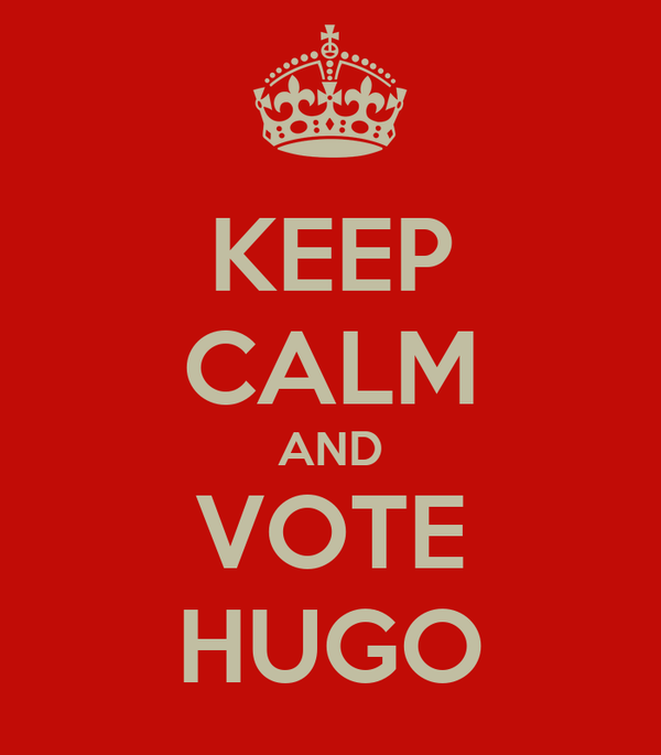 KEEP CALM AND VOTE HUGO