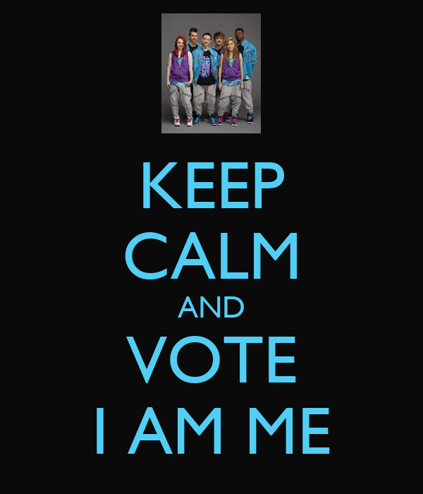 KEEP CALM AND VOTE I AM ME
