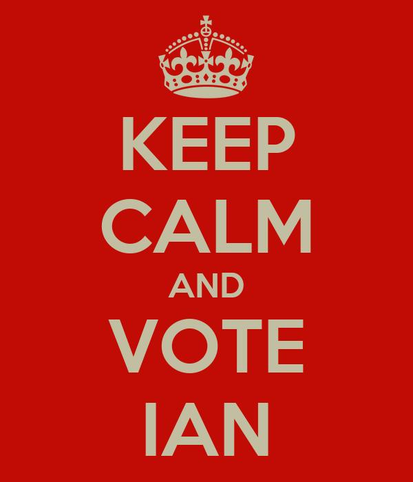 KEEP CALM AND VOTE IAN