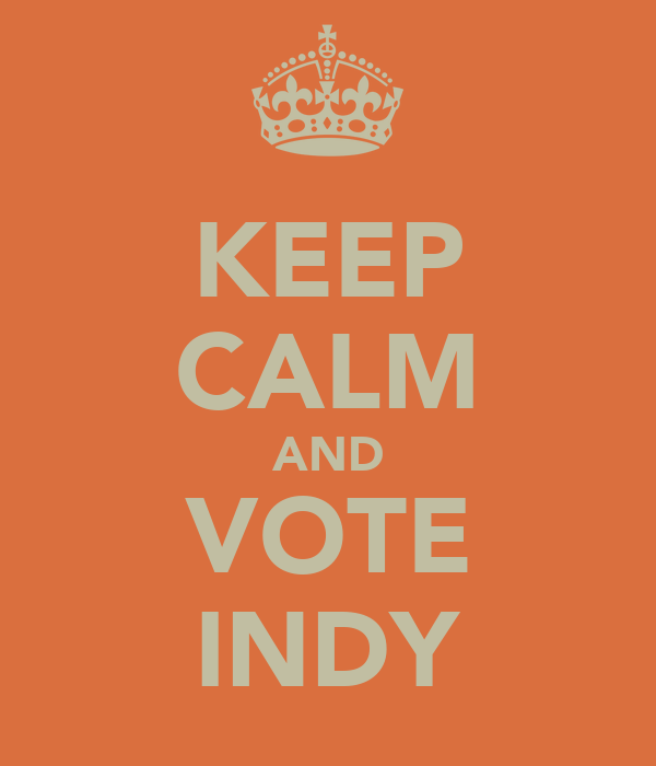 KEEP CALM AND VOTE INDY