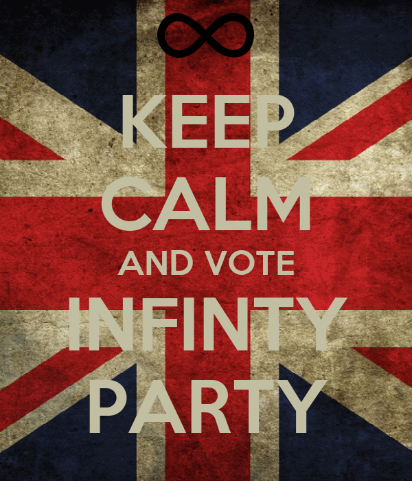 KEEP CALM AND VOTE INFINTY PARTY