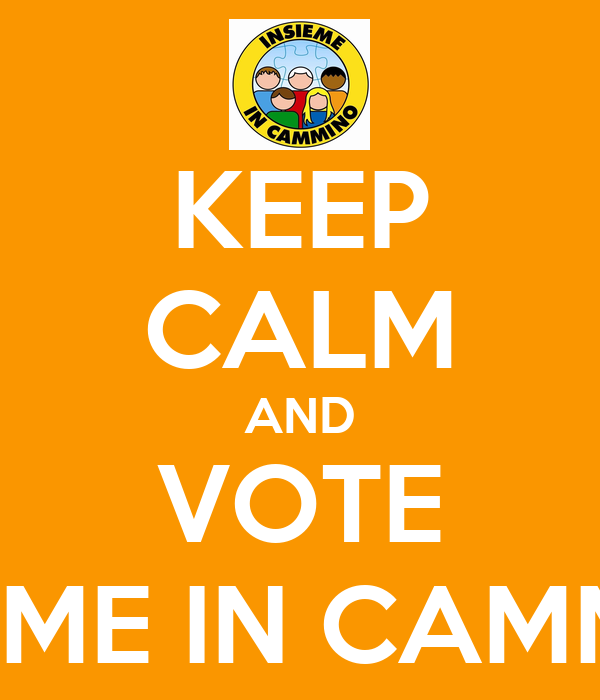 KEEP CALM AND VOTE INSIEME IN CAMMINO