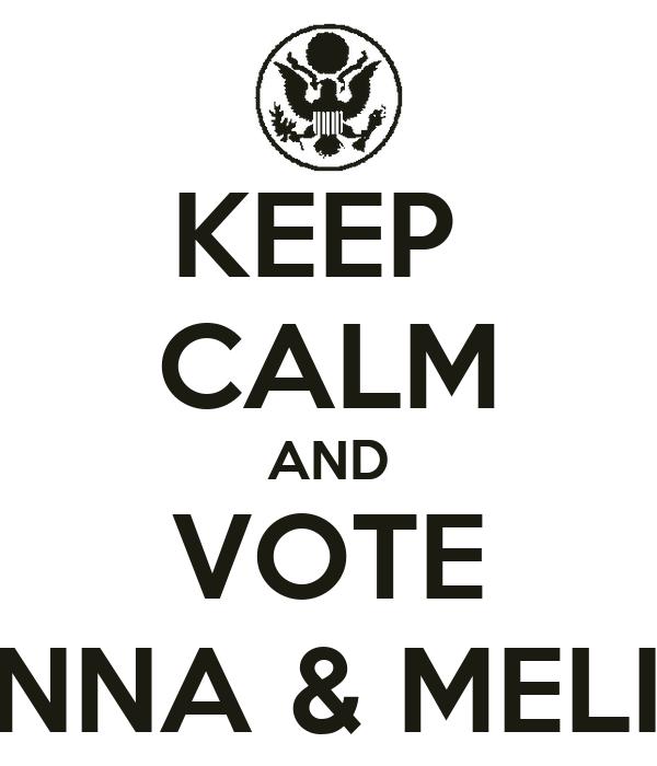 KEEP  CALM AND VOTE IOANNA & MELISSA