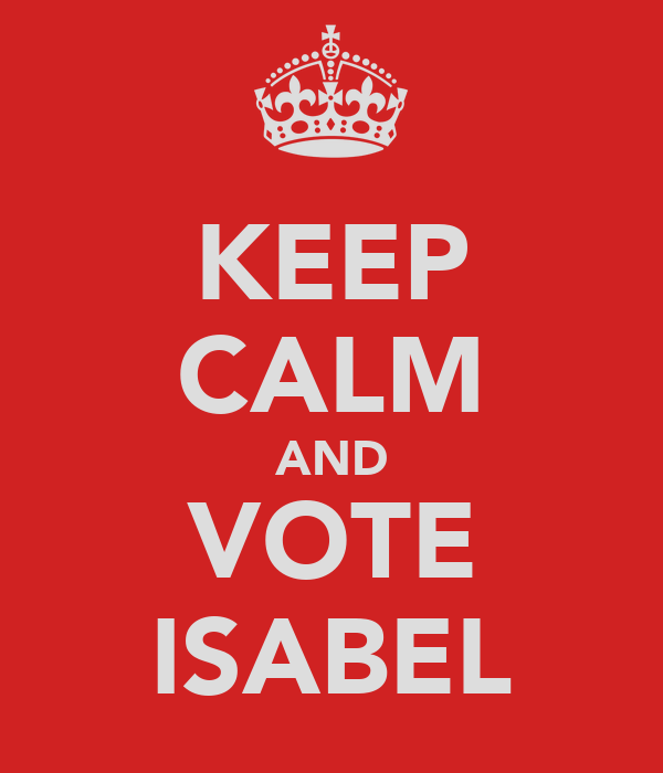KEEP CALM AND VOTE ISABEL