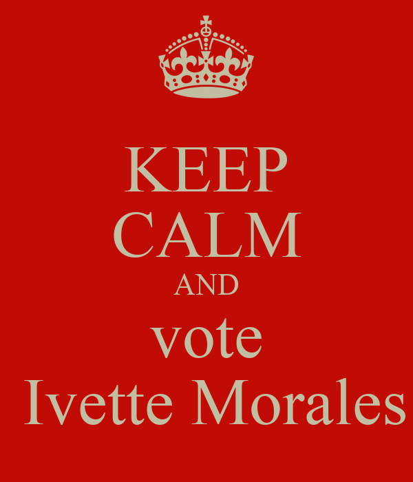 KEEP CALM AND  vote   Ivette Morales