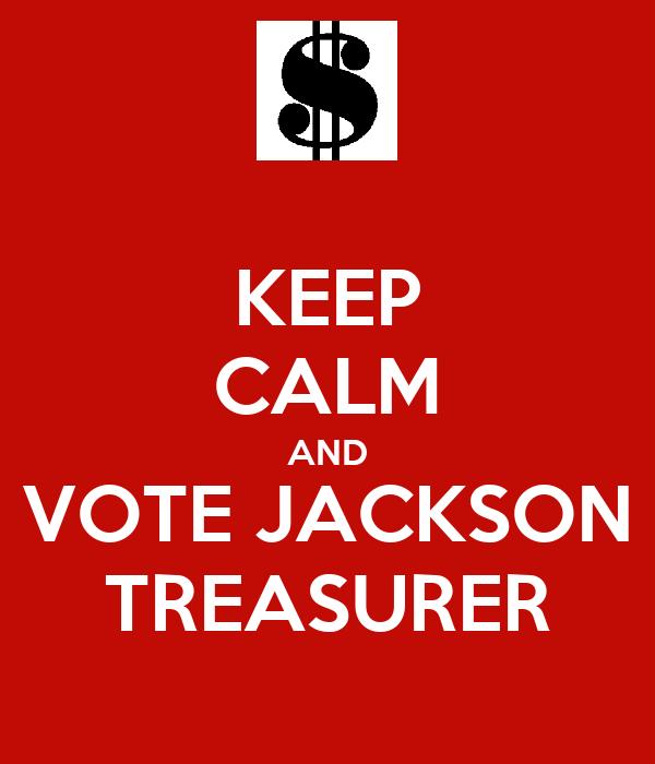 KEEP CALM AND VOTE JACKSON TREASURER