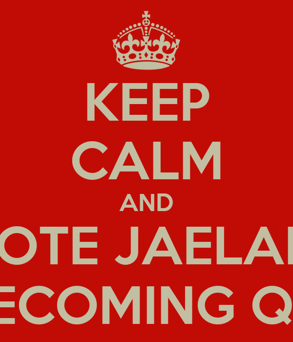 KEEP CALM AND VOTE JAELAH  HOMECOMING QUEEN
