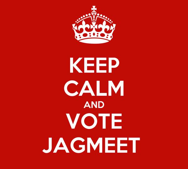 KEEP CALM AND VOTE JAGMEET