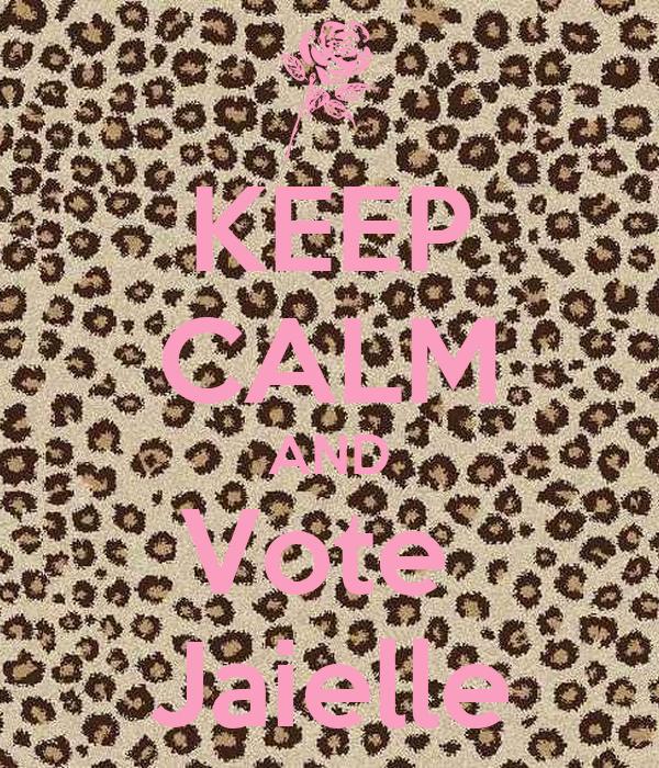 KEEP CALM AND Vote  Jaielle