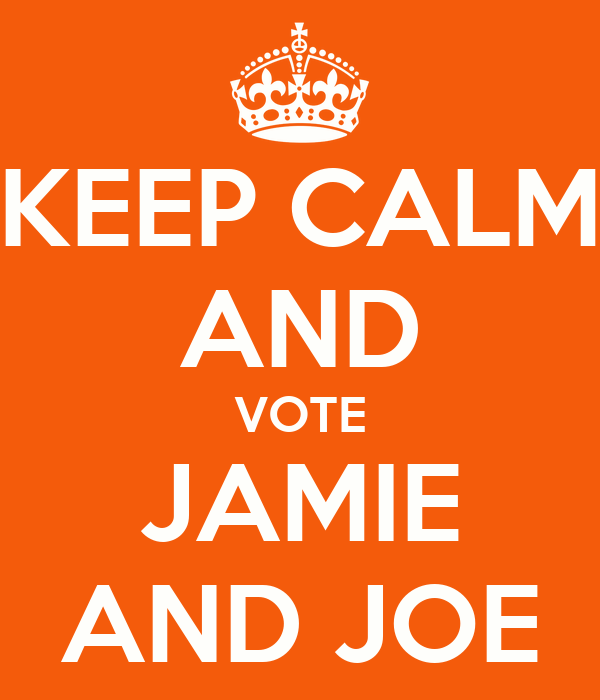 KEEP CALM AND VOTE JAMIE AND JOE