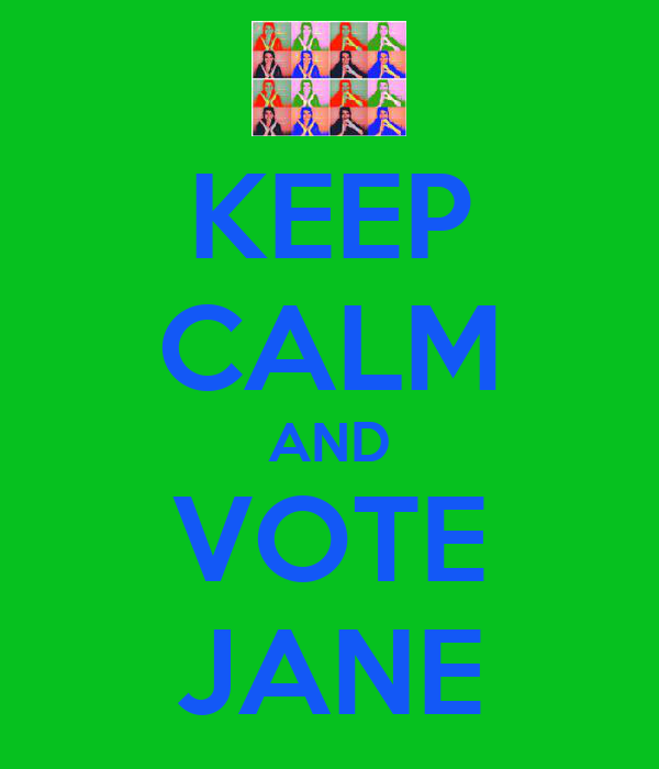KEEP CALM AND VOTE JANE