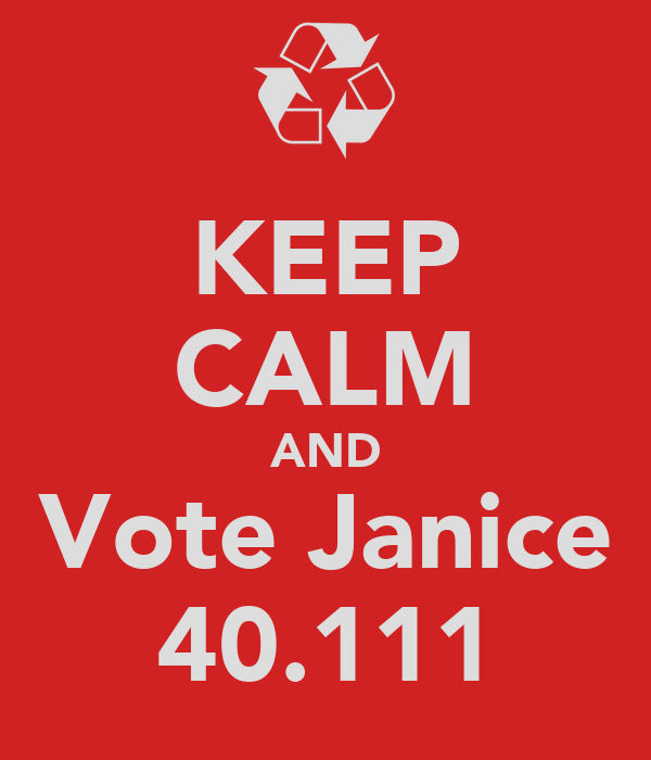 KEEP CALM AND Vote Janice 40.111